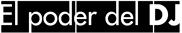 El Poder del DJ - Portal Oficial